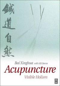 Acupuncture: Visible Holism