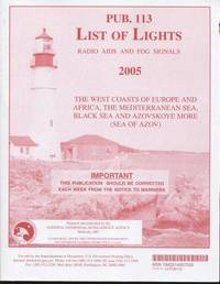 List of Lights, Radio Aids, and Fog Signals 2005, Pub. 113 : The West Coasts of Europe and Africa, the Mediterranean Sea, Black Sea, and Azovskoye More (Sea of Azov)