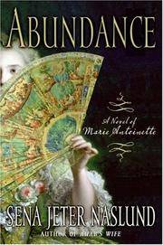Abundance, a Novel of Marie Antoinette by  Sena Jeter Naslund - Hardcover - from TextbookRush (SKU: 45756330)
