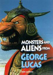 Monsters and Aliens from George Lucas