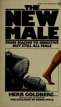 New Male, The: From Sef-Destruction to Self-care (from Macho to Sensitive but Still All Male)