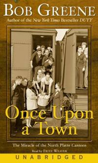 Once Upon a Town: The Miracle of the North Platte Canteen by Bob Greene - 2002-05-28 - from Books Express and Biblio.com