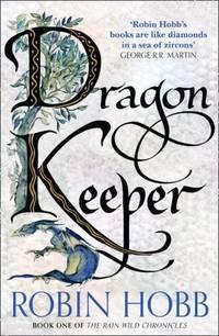 Dragon Keeper - Rain Wild Chronicles #1