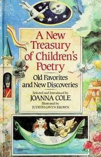 A New Treasury of Children's Poetry: Old Favorites and New Discoveries