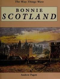 Bonnie Scotland. The Way Things Were