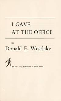 I GAVE AT THE OFFICE by  Donald E WESTLAKE - First printing - 1971 - from Second Life Books Inc (SKU: 52672)