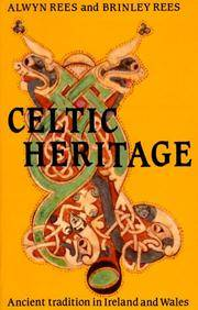 CELTIC HERITAGE  Ancient Tradition in  Ireland and Wales