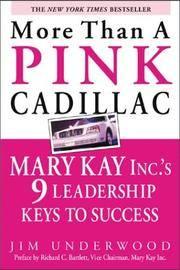 More Than a Pink Cadillac; Mary Kay Inc.'s Nine Leadership Keys to Success