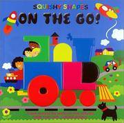 On the Go! A Squishy Shapes Book