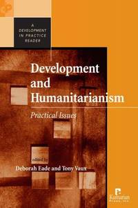 Development and Humanitarianism: Practical Issues (Development in Practice)