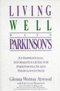 Living Well with Parkinson's: An Inspirational, Informative Guide for Parkinsonians and Their...