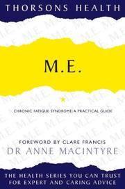 M.E.: Chronic Fatigue Syndrome - A Practical Guide (Thorsons Health)