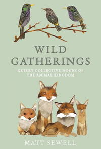 A Charm of Goldfinches and Other Wild Gatherings: Quirky Collective Nouns of the Animal Kingdom