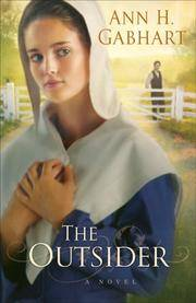 The Outsider: A Novel by  Ann H Gabhart - Paperback - 2008-08-01 - from TangledWebMysteries (SKU: 81456)