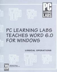 PC Learning Labs Teaches Word 6.0 for Windows: Logical Operations/Book and Disk