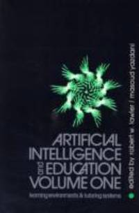 Artificial Intelligence and Education Vol 1 Learning Environments and Tutoring Systems by  Robert W. Lawler (Editor)  Masoud Yazdani (Editor) - Paperback - 1987-05-01 - from Ergodebooks (SKU: DADAX0893914398)