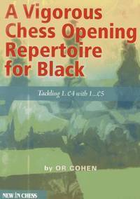 A Vigorous Chess Opening Repertoire for Black: Tackling 1.e4 with ..1.e5