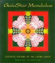 GaiaStar Mandalas; Ecstatic Visions of the Living Earth
