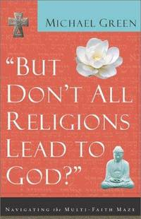 image of But Don't All Religions Lead to God?