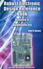 Robust Electronic Design Reference Book: Volume 1; Volume 2: Appendices by John R. Barnes - 2004-03-31