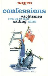 Yachting Monthly's Confessions: Yachtsmen Own Up to Their Sailing Sins