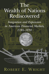 The Wealth of Nations Rediscovered: Integration and Expansion in American Financial Markets,...