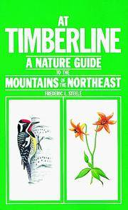 At Timberline : A Nature Guide to the Mountains of the Northeast