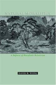 NATURAL MORALITIES: A DEFENSE OF PLURALISTIC RELATIVISM