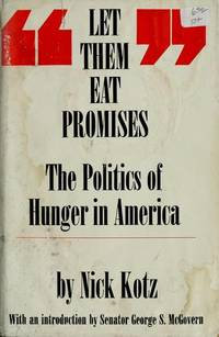 Let them eat promises;: The politics of hunger in America by Nick Kotz - from Discover Books (SKU: 3189960266)