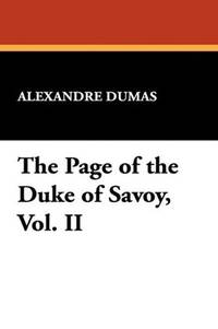 image of The Page of the Duke of Savoy, Vol. II