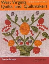 West Virginia Quilts and Quiltmakers: Echoes from the Hills