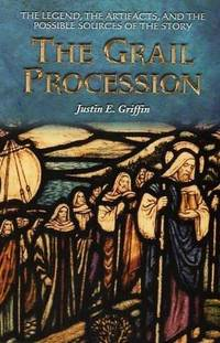 Grail Procession: The Legend, the Artifacts, and the Possible Sources of the Story