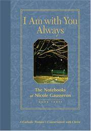 I Am with You Always: The Notebooks of Nicole Gausseron: Book Three (Bk. 3) [Hardcover]...
