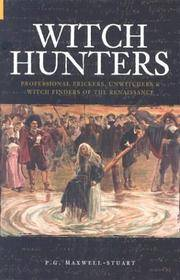 Witch Hunters : Professional Prickers, Unwitchers & Witch Finders of the Renaissance (Revealing...