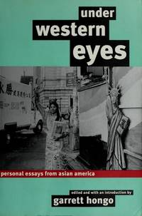 Under Western Eyes: Personal Essays from Asian America