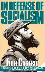 In Defense of Socialism: Four Speeches on the 30th Anniversary of the Cuban Revolution (Fidel Castro Speeches, Vol. 4, 1988-89) by Fidel Castro, Mary-Alice Waters