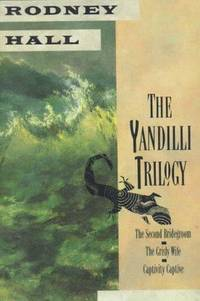 The Yandilli Trilogy:  The Second Bridegroom, The Grisly Wife and Captivity Captive