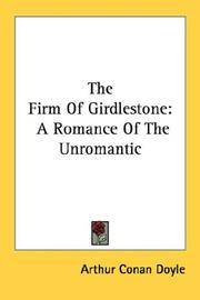 The Firm Of Girdlestone: A Romance Of The Unromantic