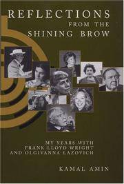 Reflections from the Shining Brow : My Years with Frank Lloyd Wright and Olgivanna Lazovich by  Kamal Amin - Signed First Edition - 2004 - from Gilboe Books and Biblio.com