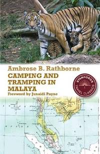 Camping and Tramping in Malaya: Fifteen Years' in the Native States of the Malay Peninsula...