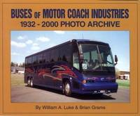 Buses of Motor Coach Industries 1932-2000 Photo Archive
