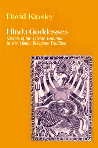 Hindu Goddesses: Visions of the Divine Feminine in the Hindu Religious Tradition (Hermeneutics: Studies in the History of Religions) by David R. Kinsley - Paperback - 1988-07-19 - from Schwabe Books and Biblio.com