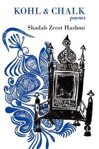 Kohl and Chalk by  Shadab Zeest Hashmi - Paperback - from Brats Bargain Books and Biblio.com