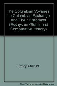 The Columbian Voyages, the Columbian Exchange, and Their Historians