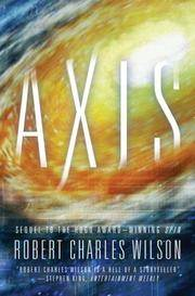 AXIS by  Robert Charles Wilson - First Edition, First Printing 1st Printing - 2007 - from Joe Staats, Bookseller (SKU: 19179)