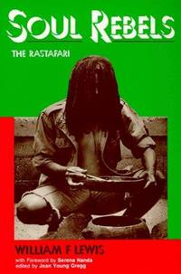 Soul Rebels: The Rastafari by  William F.; Joan Young Gregg Lewis - Paperback - 1993 - from Top Notch books (SKU: 322884)