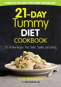 21-Day Tummy Diet Cookbook: 150 All-New Recipes That Shrink, Soothe, and Satisfy