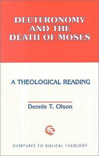 Deuteronomy and the death of Moses : a theological reading
