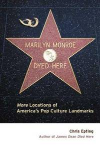 Marilyn Monroe Dyed Here More Locations of Americas Pop Culture Landmarks
