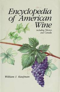 Encyclopedia of American Wine: including Mexico and Canada